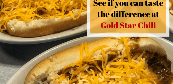 See if you can taste the difference at Gold Star Chili