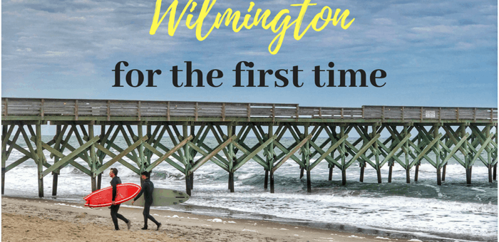 What to Do When You Visit Wilmington for the First Time