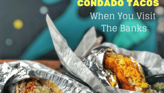 Why You Need to Check Out Condado Taco When You Visit The Banks