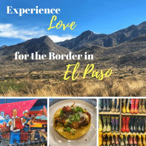 Experience Love for the Border in El Paso