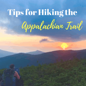 Tips for Hiking the Appalachian Trail
