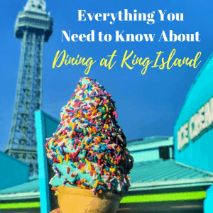 Everything You Need to Know About Dining at Kings Island