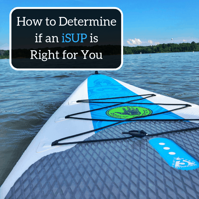 How to Determine if an iSUP is Right for You