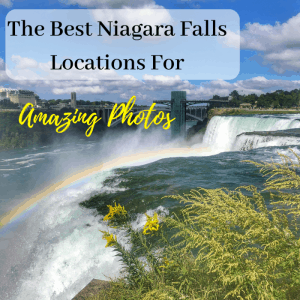 The Best Niagara Falls Locations For Amazing Photos