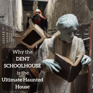 Why the Dent Schoolhouse is the Ultimate Haunted House