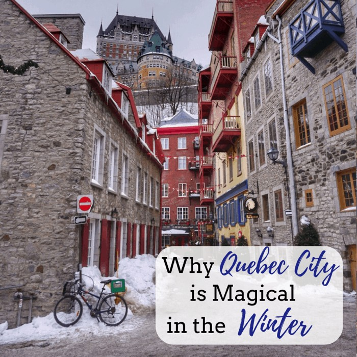 Why Quebec City is Magical in the Winter