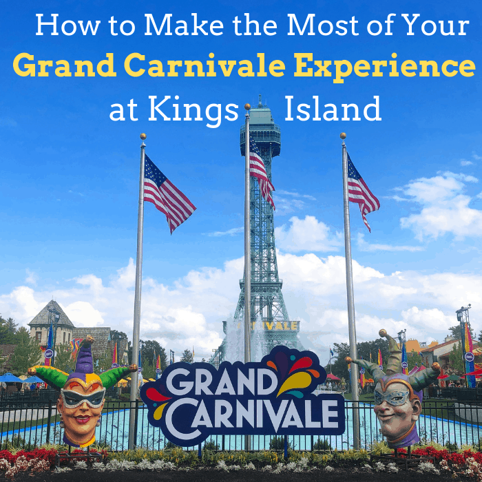 How to Make the Most of Your Grand Carnivale Experience at Kings Island
