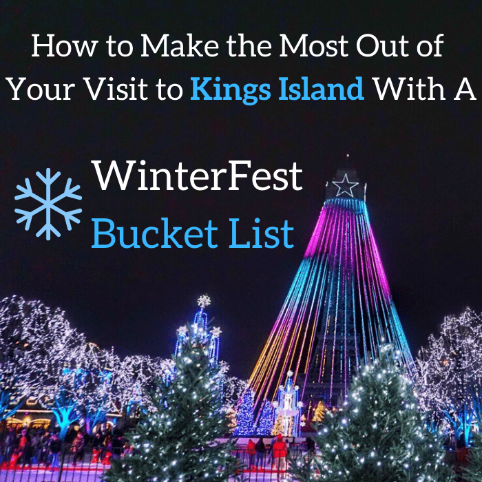 How to Make the Most Out of Your Visit to Kings Island With A WinterFest Bucket List
