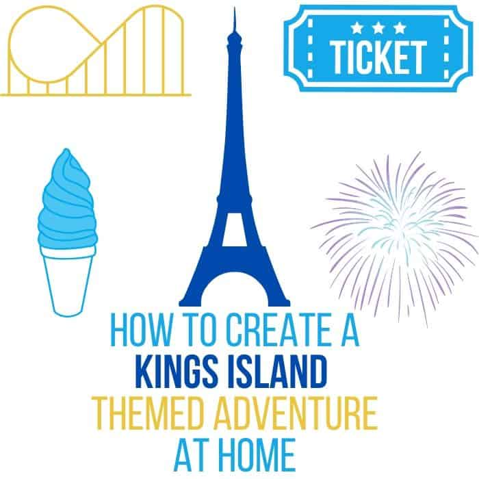 How to Create a Kings Island Themed Adventure at Home