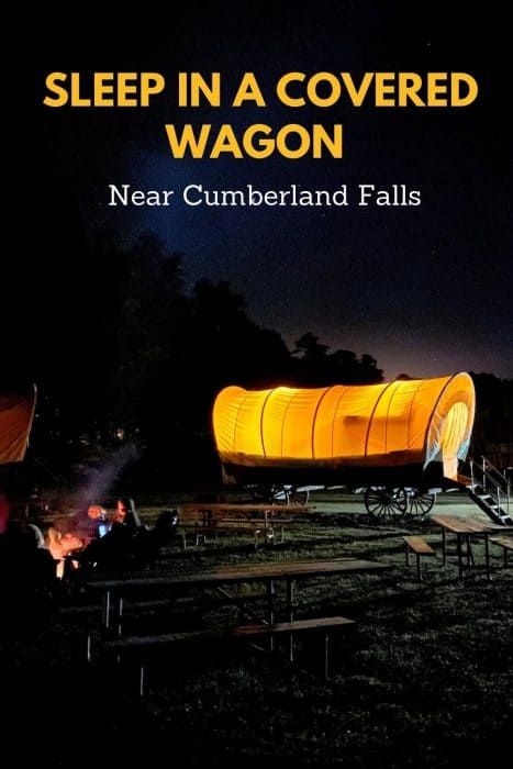 Sleep in a Covered Wagon Near Cumberland Falls