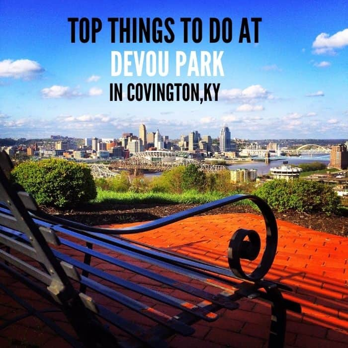 Top Things to do at Devou Park in Covington