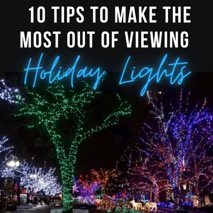 10 Tips to make the most out of viewing holiday lights