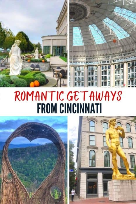 Romantic Getaways From Cincinnati