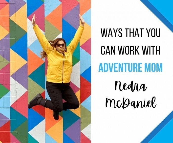 Work With Adventure Mom Nedra McDaniel